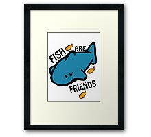 Fish are Friends Framed Print