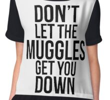 Don't let the muggles get you down (Black) Chiffon Top