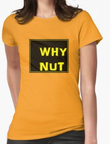 WHY NUT band tee Womens Fitted T-Shirt
