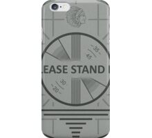 Please Standby iPhone Case/Skin