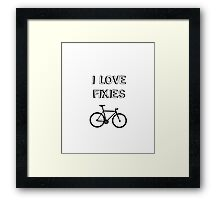 I love FIXIES Framed Print