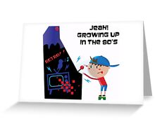 The 80's Kid! Greeting Card