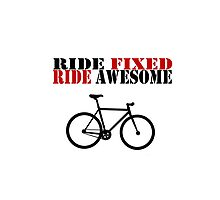 RIDE FIXED, RIDE AWESOME by lrenato