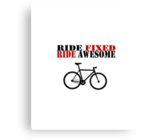 RIDE FIXED, RIDE AWESOME Canvas Print