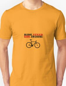 RIDE FIXED, RIDE AWESOME Unisex T-Shirt