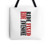 RIDE FIXED, RIDE AWESOME Tote Bag