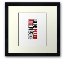 RIDE FIXED, RIDE AWESOME Framed Print