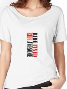 RIDE FIXED, RIDE AWESOME Women's Relaxed Fit T-Shirt