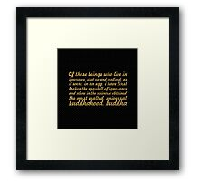 """Of those beings who live in... """"Buddha"""" Inspirational Quote Framed Print"""