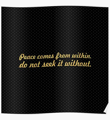 "Peace comes from within... ""Buddha"" Inspirational Quote Poster"