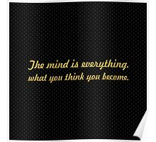"The mind is everything... ""Buddha"" Inspirational Quote Poster"