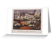 Civil War The Battle of New Orleans April 25 - May 1, 1862 Greeting Card