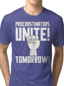 Procrastinators Unite Tomorrow T Shirt Tri-blend T-Shirt