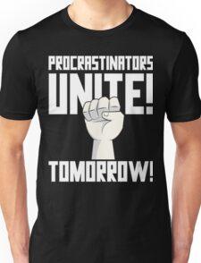 Procrastinators Unite Tomorrow T Shirt Unisex T-Shirt