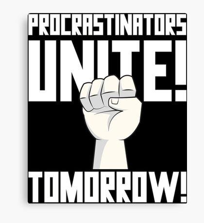Procrastinators Unite Tomorrow T Shirt Canvas Print