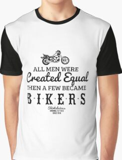 All Men Were Created Equal, Then a Few Became Bikers in White Graphic T-Shirt