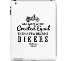 All Men Were Created Equal, Then a Few Became Bikers in White iPad Case/Skin