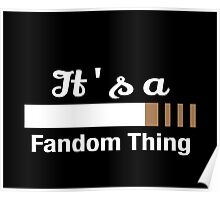 It's a Fandom Thing Poster