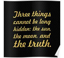 """Three things cannot be long... """"Buddha"""" Inspirational Quote Poster"""
