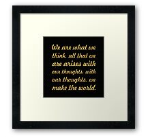 """We are what we think... """"Buddha"""" Inspirational Quote Framed Print"""