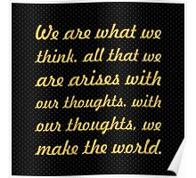 """We are what we think... """"Buddha"""" Inspirational Quote Poster"""