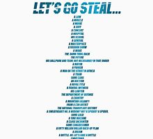 Let's go steal... Unisex T-Shirt