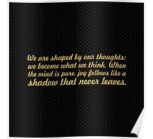 "We are shaped by... ""Buddha"" Inspirational Quote Poster"