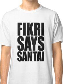 Santai (Relax) Classic T-Shirt