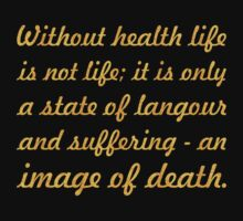 "Without health life... ""Buddha"" Inspirational Quote Kids Tee"