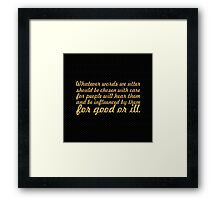 """Whatever words we utter... """"Buddha"""" Inspirational Quote Framed Print"""