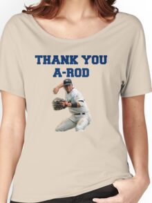 Thank You Alex Rodriguez #Yankees #NY #NewYork #Arod #13 #13Yankees Women's Relaxed Fit T-Shirt