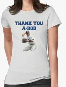 Thank You Alex Rodriguez #Yankees #NY #NewYork #Arod #13 #13Yankees Womens Fitted T-Shirt
