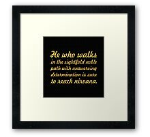 """He who walks in the eightfold noble... """"Buddha"""" Inspirational Quote Framed Print"""