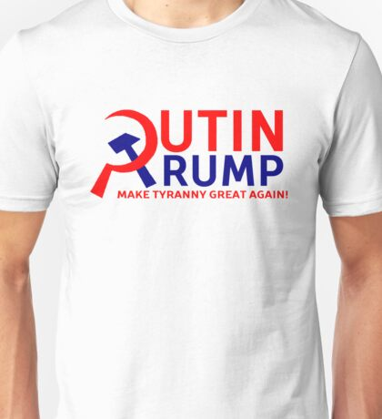 Make Tyranny Great Again Unisex T-Shirt