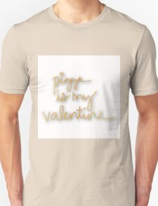 """""""pizza is my valentine"""",gold text,hand painted,cute,cool Unisex T-Shirt"""