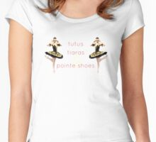 """Tutus, tiaras & pointe shoes"" quote with ballerina Women's Fitted Scoop T-Shirt"