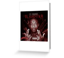 21 Savage Slaughter Greeting Card