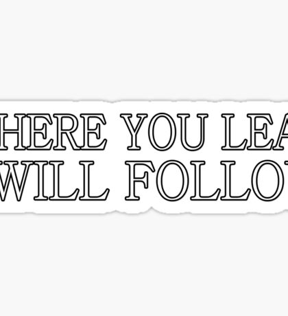 Where You Lead I Will Follow | Gilmore Girls Sticker