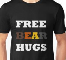 Free Bear Hugs! Unisex T-Shirt