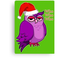 Who Who Who Holiday Owl overlay Canvas Print