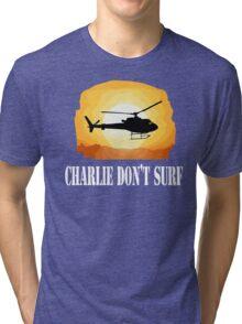 Apocalypse Now Quote - Charlie Don't Surf Tri-blend T-Shirt