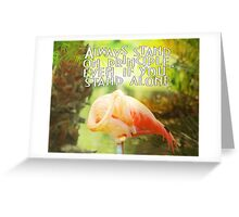 ALWAYS STAND ON PRINCIPLE  Greeting Card