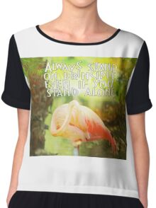 ALWAYS STAND ON PRINCIPLE  Chiffon Top