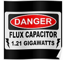 Back To The Future - Danger Flux Capacitor 1.21 Gigawatts Poster
