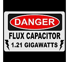 Back To The Future - Danger Flux Capacitor 1.21 Gigawatts Photographic Print