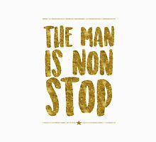 """""""The Man Is Non-Stop"""" Unisex T-Shirt"""