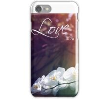 LOVE NOW iPhone Case/Skin