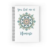 You had me at Namaste Spiral Notebook