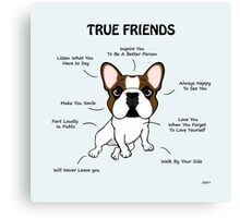 True Friends Frenchie  Canvas Print