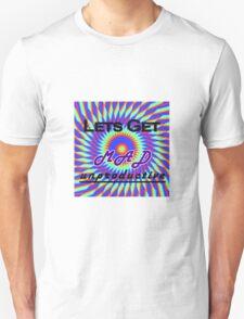 Lets Get MAD Unproductive Unisex T-Shirt